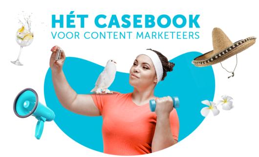 Hét casebook voor content marketeers